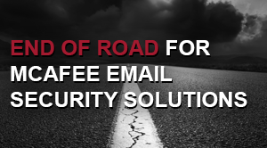 End of Road for McAfee Email Security Solutions